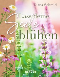 Diana Schmid_Lass_deine_Seele_bluehen_Cover_Herder